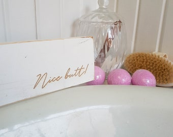 Nice butt - Funny Bathroom Signs - Bathroom Wall Decor - Restroom Bathroom Decor - Farmhouse Bathroom Sign - Guest Bathroom