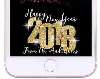 CUSTOMIZABLE New Year's Geofilter - Happy New Year, 2018, Sparkles, Community,  2018, Party, NYE, Cheers to 2018