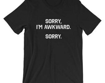 Sorry, I'm Awkward T-Shirt