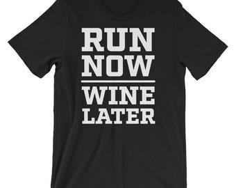 Run Now, Wine Later T-Shirt