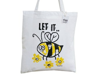 Cute 'Let it...BEE' white cotton Tote Bag