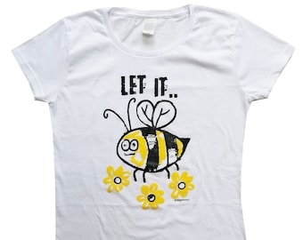 Womens Let it Bee! fitted white T.shirt.