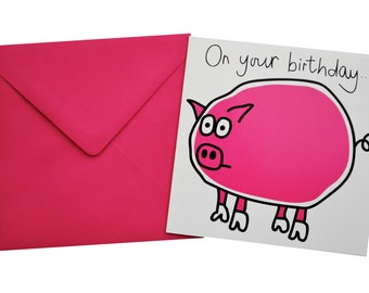 Pig Birthday card. Comes with lovely matching coloured envelope