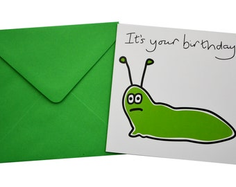 Slug Birthday card. Comes with lovely matching coloured envelope