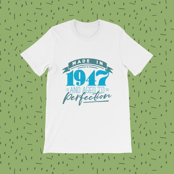 70th Birthday Gift T Shirt Made In 1947 Funny