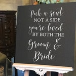 Vinyl Decal Sticker for DIY Pick a Seat Not a Side Wedding Ceremony Sign - 14 inches/20 inches high - Easy to Apply Wedding Sign Decal