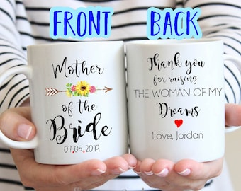 15% OFF| Thank You For Raising The Woman Of My Dreams| Mother of the Bride| Mother in law gift| Wedding Gift| Mother in law Mug