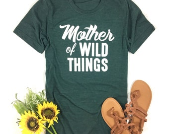 f8a05043d Mother of Wild Things Shirt, Funny Mom Shirt, Mom Tshirt, Womens Tee, Mom  Shirts, Gifts for Mom, Mothers Day