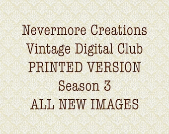 Nevermore Creations SEASON 3 Vintage PRINTED Image Subscription Service