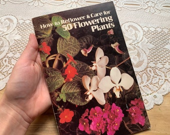How to Reflower & Care for 50 Flowering Plants