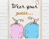 Printable Wear Your Guess Fall Gender Reveal Sign Cast Your Vote Baby Prediction Little Pumpkin Blue or Pink Pin Necklace Table Sign He She