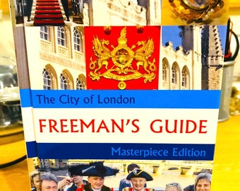 The City of London Freeman's Guide: Masterpiece Edition