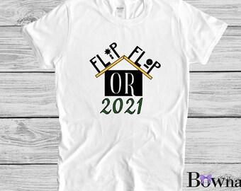 2021 Flip or Flop | Adult T-Shirts | 100% Cotton