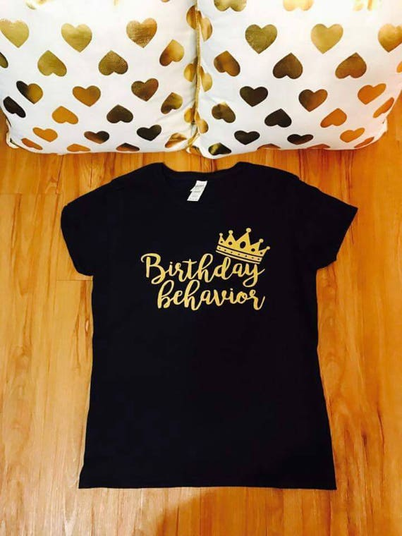 Birthday Behavior Shirt Women