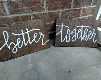 Better Together Wedding Signs