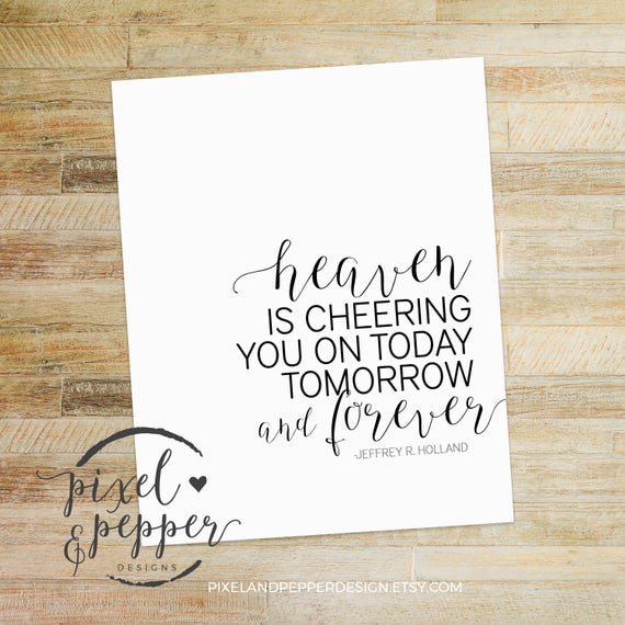 Heaven Is Cheering You On Today Tomorrow Lds Digital Print Etsy