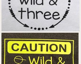 three year old shirt,young wild and three.caution im three. birthday shirt. Celebrate.happy birthday. Everyday tee shirt