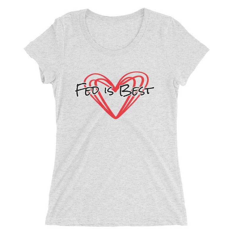 Mother/'s Day Gift Breastfed Baby Bottlefed Baby Fed is Best Graphic Tee