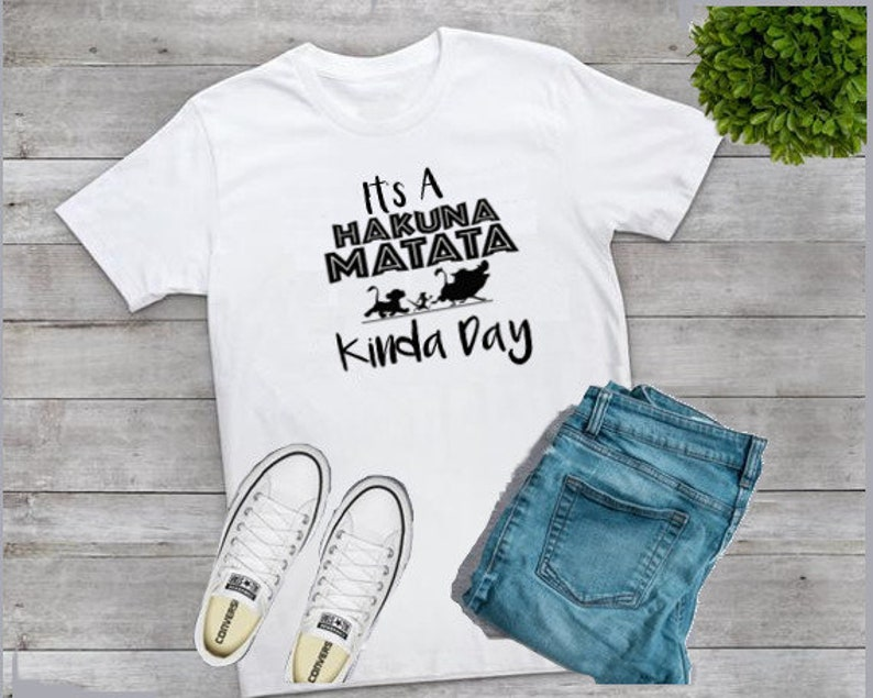59a919533b19 Hakuna Matata Kinda Day Disney Shirt Lion King Shirt Disney | Etsy