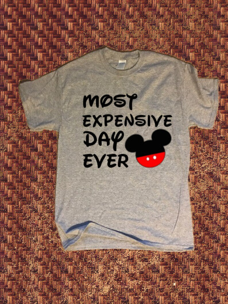 5401b659e Most Expensive Day Ever Shirt Disney Family Shirt Mickey | Etsy