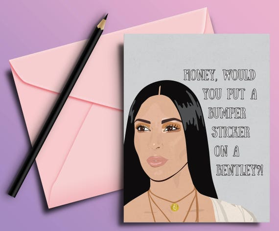 Kim Kardashian Funny Birthday Greeting Card Best Friend