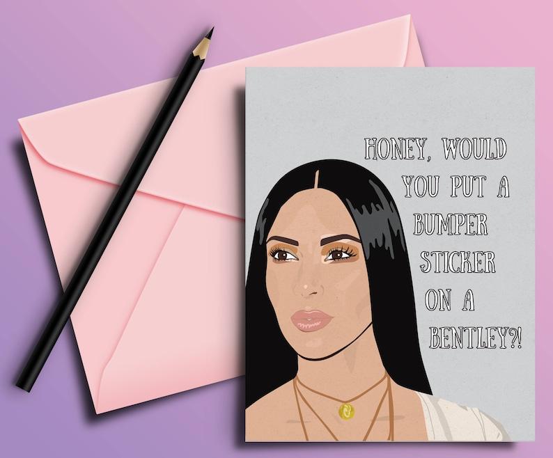 Kim Kardashian Funny Birthday Greeting Card Best Friend