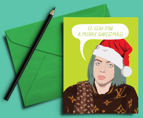 Billie Eilish Christmas Card Funny Greeting Card Xmas Love Best Friend Co Worker Gift For Friend Sister Girlfriend Daughter Love