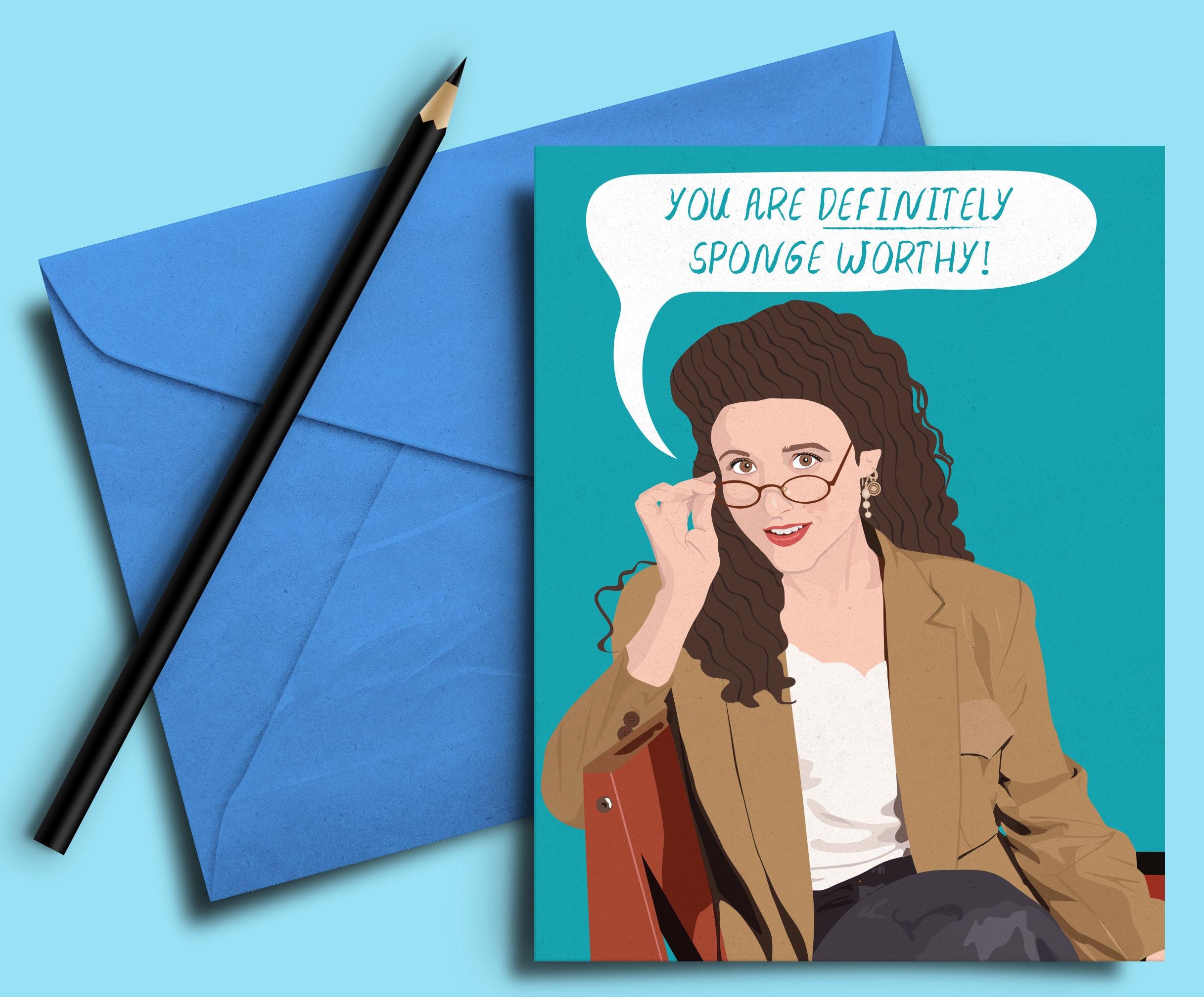 Elaine Seinfeld Spongeworthy Card Funny Greeting Love Etsy