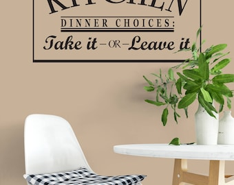 Custom Removable Take It Or Leave It Wall Decal **Free Domestic Shipping**