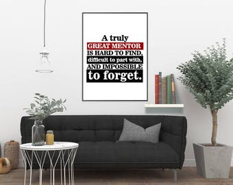 Mentor Gift, A truly great mentor is hard to find, Office Gift Quote, Trainer Gift, Office Decor, Going Away Retirement Gift, Quote Print