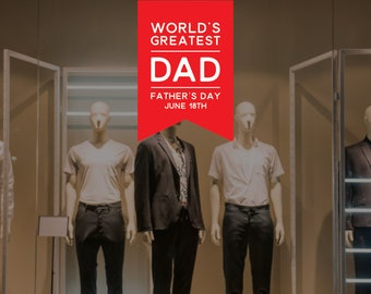 Worlds' Greatest Dad Father's Day Retail Display - Removable Window Vinyl Decal - Shop Window Sticker - Father's Day Reusable Window Cling