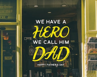 Hero Dad - Father's Day Window Sign - Father's Day Decal for Shop Windows