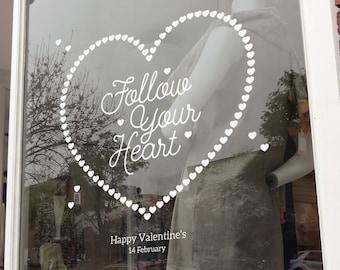 Follow Your Heart Valentine's Window Decal - Removable Vinyl Sticker - Seasonal Shop Window Sticker - Valentine's Day Shop Window Decoration