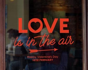 Love is in the air - Valentine's day window decal - shop window announcement - happy valentine's day sticker - window decoration - heart