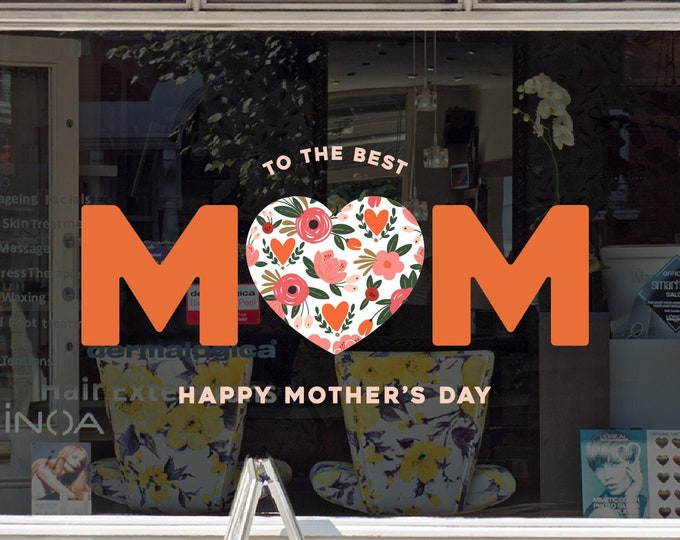 Featured listing image: The Best Mother - Mother's Day Shop Window Decoration - Removable Retail Sign - Self Adhesive Removable Vinyl Sticker - Happy Mother's Day