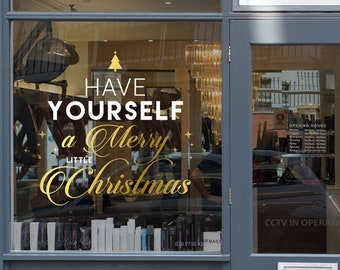 Have Yourself a Merry Little Christmas, Window Decal, Shop Display, Happy New Year, Seasonal Retail Decoration, Removable Vinyl, Holidays