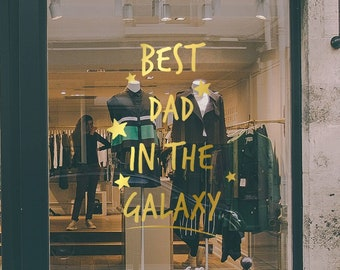 Best Dad in the Galaxy - Father's Day Removable Window Vinyl Decal - Seasonal Shop Window Sticker
