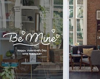 Be mine - Valentine's day window announcement - window decal - window sticker - valentine's day decoration 2019 - removable vinyl