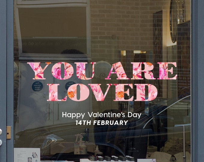 Featured listing image: You Are Loved Valentine's Day Shop Window Decoration - Removable Retail Sign - Self Adhesive Removable Vinyl Sticker - Happy Valentine's Day