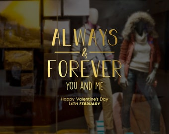 Always & Forever - Valentine's Day Window Display - Temporary Window Decoration - Valentine's Sign - Window - Decal - Decoration - Valentine