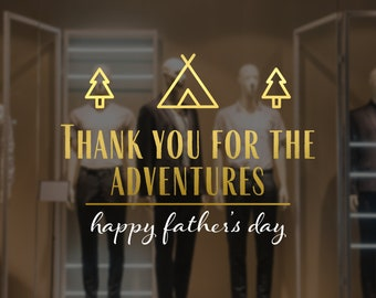 Thank you for the adventures - Father's Day Window Sign - Father's Day Decal for Shop Windows
