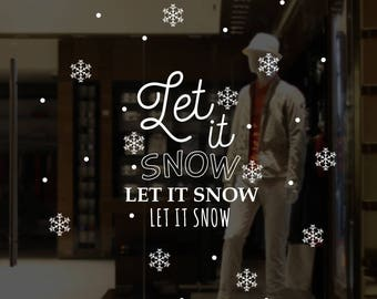 Let It Snow Let It Snow Let It Snow Christmas Window Decal Sticker - Removable Retail Display Vinyl - Christmas Snowflakes Decor