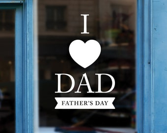 I Heart Dad Father's Day Retail Display - Removable Window Vinyl Decal - Seasonal Shop Window Sticker - Father's Day 2019 - Window Decal