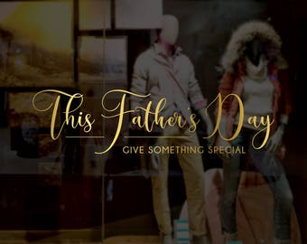 Give Something Special Father's Day Retail Display - Removable Window Vinyl Decal - Seasonal Shop Window Sticker - Father's Day Window Decal