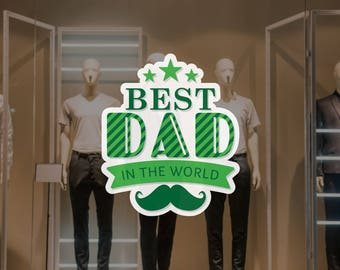 Best Dad in the World Father's Day Retail Display - Removable Window Vinyl Decal - Shop Window Sticker - Father's Day Reusable Window Cling