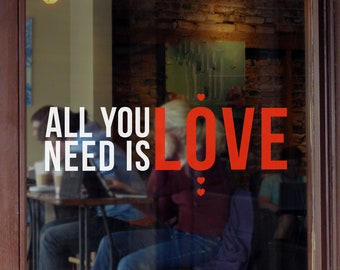 All You Need is Love Valentine's Day Window Decal - Removable Vinyl Sticker - Seasonal Shop Window Vinyl - Valentine's Window Decoration