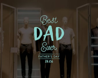 Best Dad Ever Father's Day Retail Display - Removable Window Vinyl Decal - Seasonal Shop Window Sticker - Father's Day Window Cling