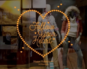 Valentine's Day Shop Window Decal - Follow your Heart - Removable Vinyl Decal - Heart Valentine's Day Decal - Window Display - Decoration