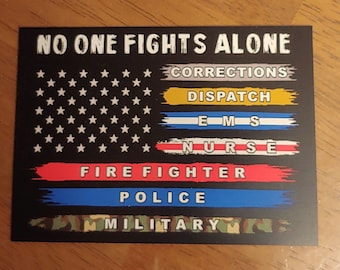 No One Fights Alone Corrections Dispatch EMS Nurse RN Fire Police Military Decal (4x3)