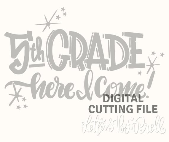 Svg Hand Lettered Digital Cutting File 5th Grade Here I Come Etsy